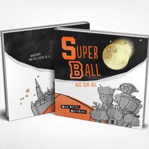 """""""Superball aus dem All"""" von Marion Hartlieb und Martin Gehring"""