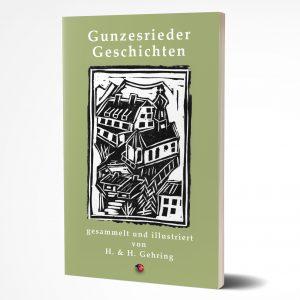Gunzesrieder Geschichten – von H. & H. Gehring